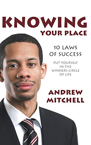 9781481713870: Knowing Your Place: 10 Laws of Success Put Yourself in the Winners Circle of Life