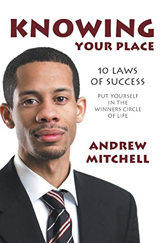 9781481713894: Knowing Your Place: 10 Laws of Success Put Yourself in the Winners Circle Of Life