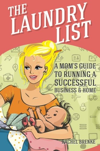 9781481714204: The Laundry List: A Mom's Guide to Running a Successful Business and Home