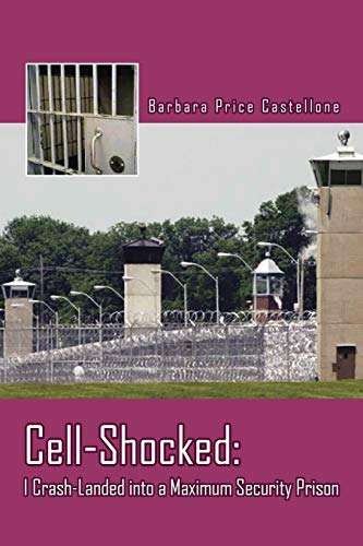9781481714563: Cell-Shocked: I Crash-Landed into a Maximum Security Prison