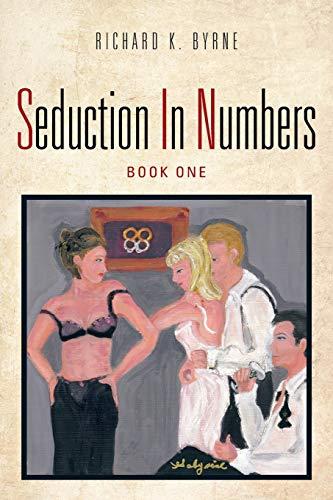 Seduction In Numbers: Richard K. Byrne