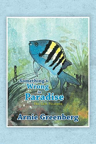 Somethings Wrong in Paradise: Arnie Greenberg