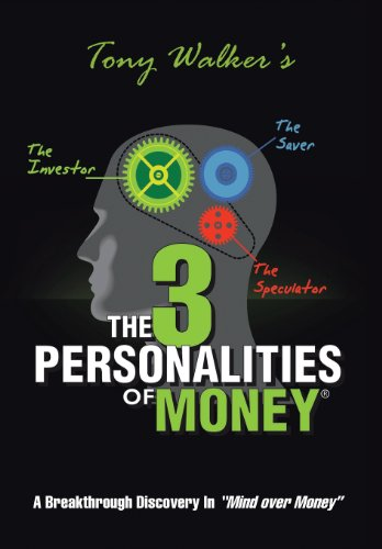 "The 3 Personalities of Money: A Breakthrough Discovery In""mind Over Money"": Walker, Tony"