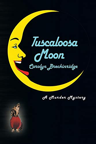 Tuscaloosa Moon: A Murder Mystery: Carolyn Breckinridge
