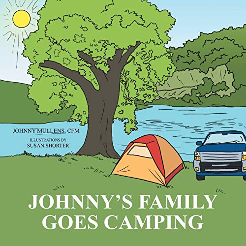 Johnnys Family Goes Camping: CFM Johnny Mullens