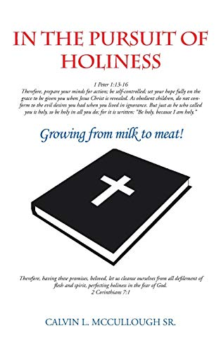 9781481721691: In the Pursuit of Holiness: Growing from Milk to Meat!