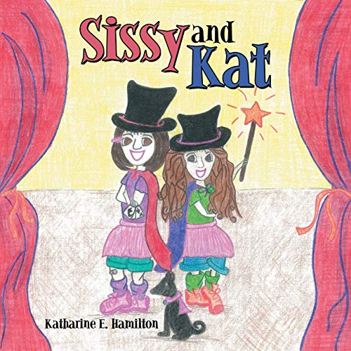 Sissy and Kat: Hamilton, Katharine E.