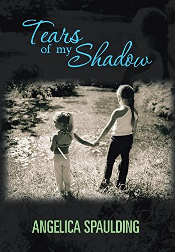 9781481722292: Tears Of My Shadow