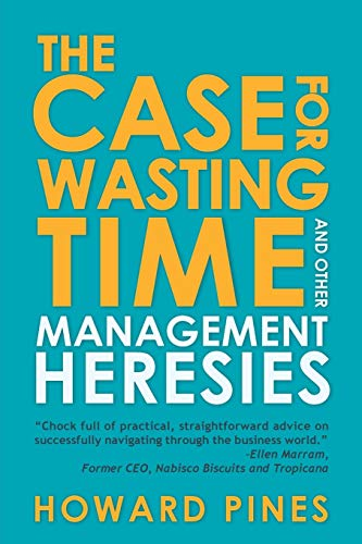 9781481722964: The Case for Wasting Time and Other Management Heresies