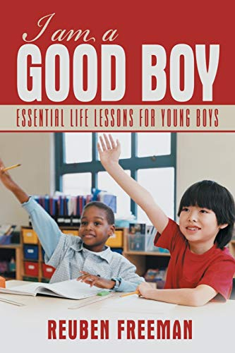 9781481723701: I Am a Good Boy: Essential Life Lessons for Young Boys