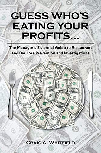 9781481725149: The Manager's Essential Guide to Restaurant and Bar Loss Prevention and Investigations