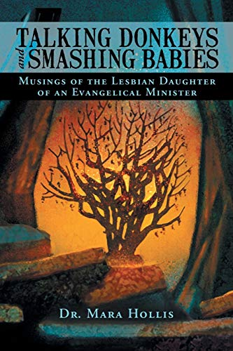 9781481726061: Talking Donkeys and Smashing Babies: Musings of the Lesbian Daughter of an Evangelical Minister