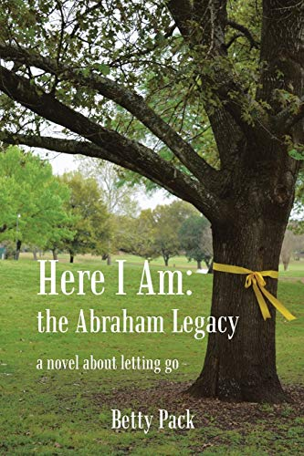 9781481727945: Here I Am: The Abraham Legacy: A Novel about Letting Go