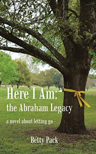 9781481727952: Here I Am: The Abraham Legacy: A Novel about Letting Go