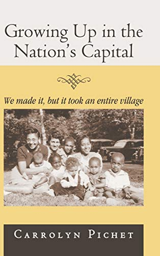 9781481728096: Growing Up in the Nation's Capital: We Made It, But It Took an Entire Village