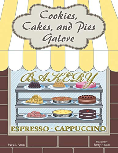 Cookies, Cakes, and Pies Galore: Maria J. Amato