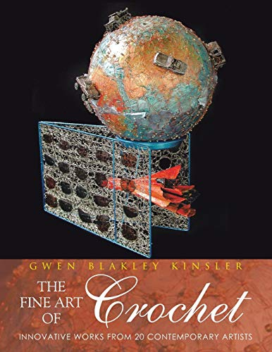9781481731867: The Fine Art of Crochet: Innovative Works from Twenty Contemporary Artists