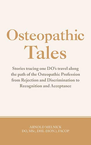 9781481732246: Osteopathic Tales: Stories Tracing One DO's Travel along the Path of the Osteopathic Profession from Rejection and Discrimination to Recognition and Acceptance