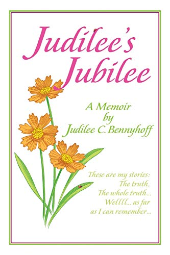 9781481733502: Judilee's Jubilee: A Memoir . . . The Truth, The Whole Truth and Nothing But The Truth. Well, That Is . . . As Far As I Can Remember.