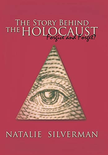 9781481733892: The Story Behind the Holocaust: Forgive and Forget?