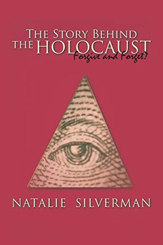 9781481733908: The Story Behind the Holocaust: Forgive and Forget?