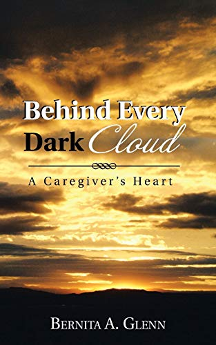 9781481735186: Behind Every Dark Cloud: A Caregiver's Heart