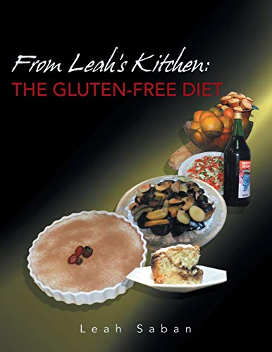 From Leahs Kitchen: The Gluten-Free Diet: Leah Saban