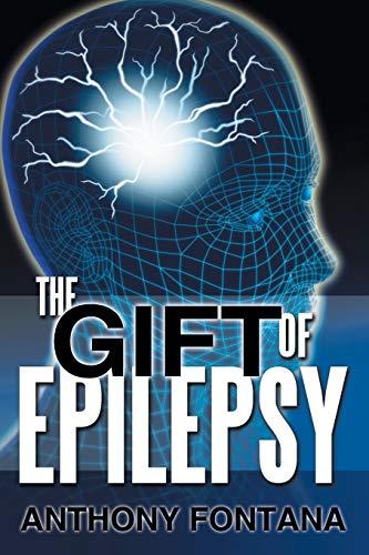 The Gift of Epilepsy: Anthony Fontana