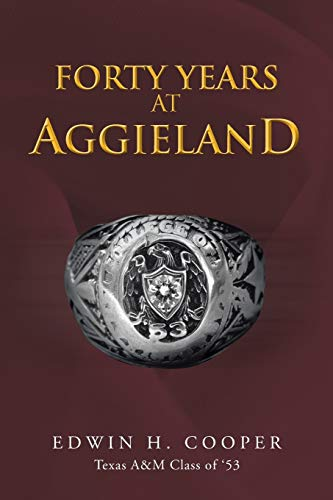 Forty Years At Aggieland: Edwin H. Cooper
