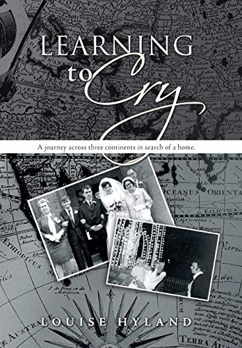 9781481742207: Learning to Cry: A Journey Across Three Continents in Search of a Home.