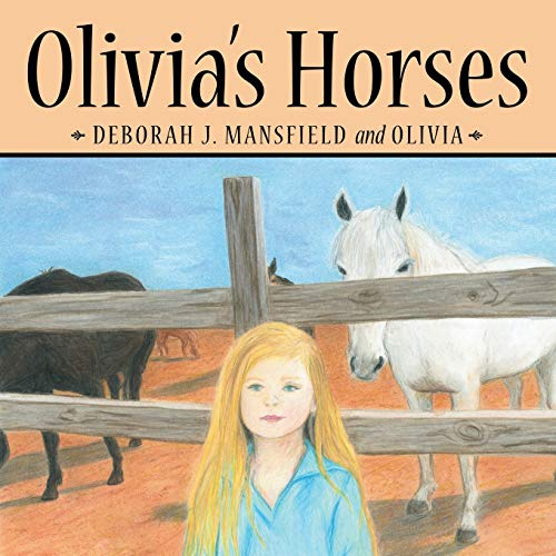Olivia's Horses: Mansfield, Deborah J.