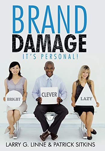 Brand Damage: Its Personal: Larry G. Linne