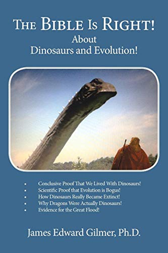 9781481745406: The Bible Is Right!: About Dinosaurs and Evolution!