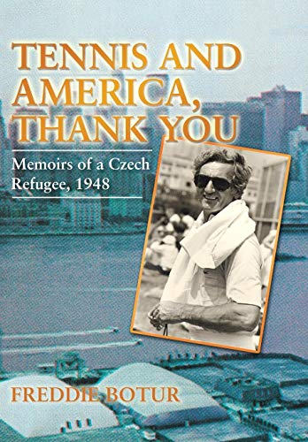 9781481746830: Tennis and America, Thank You: Memoirs of a Czech Refugee, 1948