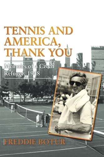 9781481746847: Tennis and America, Thank You: Memoirs of a Czech Refugee, 1948