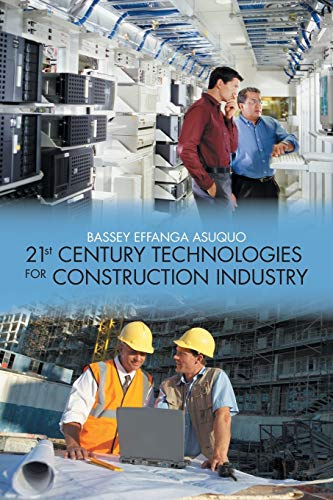 9781481748605: 21st Century Technologies for Construction Industry