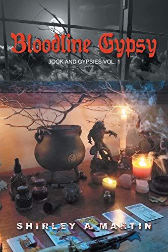 Bloodline Gypsy: Jook and Gypsies vol. 1 (Volume 1): Martin, Shirley A.