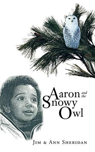 Aaron and the Snowy Owl: Jim &. Ann Sheridan