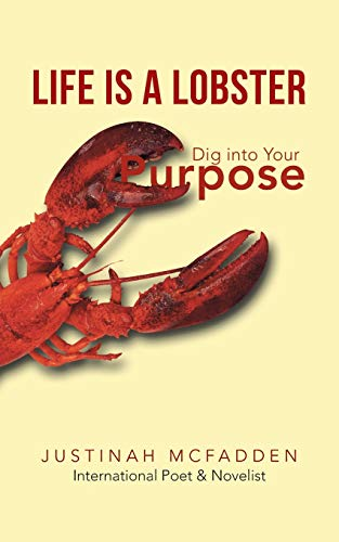 Life Is a Lobster: Dig Into Your Purpose: Justinah McFadden