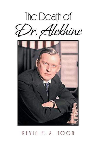 The Death of Dr. Alekhine: Kevin F. X. Toon