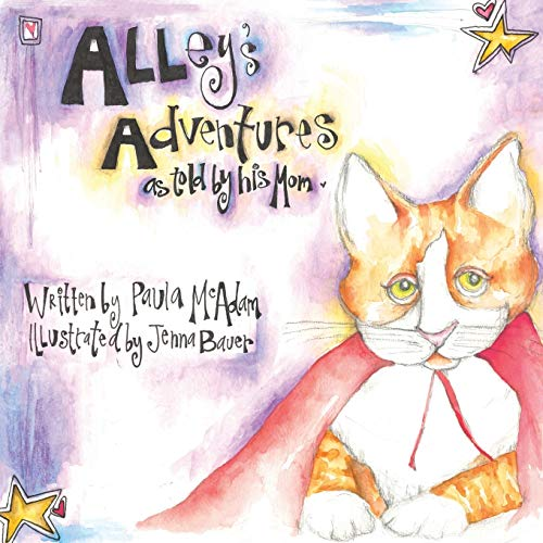 Alley's Adventures: As Told by His Mom.: McAdam, Paula