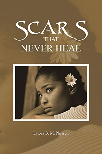 9781481755030: Scars that Never Heal