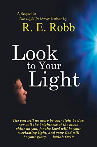 Look To Your Light: R. E. Robb