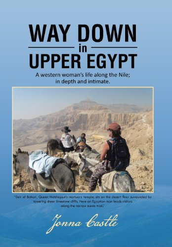 9781481758611: Way Down in Upper Egypt: A western woman's life along the Nile;in depth and intimate
