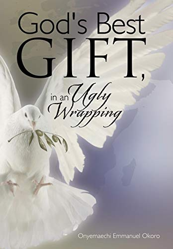 9781481760263: God's Best Gift, in an Ugly Wrapping