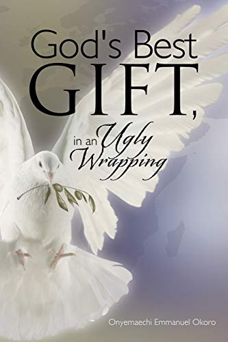 9781481760287: God's Best Gift, in an Ugly Wrapping