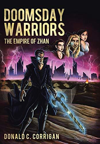 Doomsday Warriors: The Empire of Zhan: Donald C. Corrigan