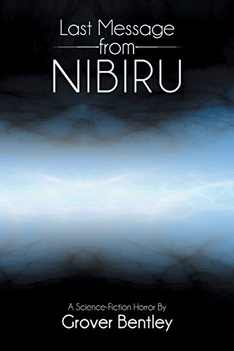 9781481763691: Last Message from Nibiru: A Science Fiction Horror