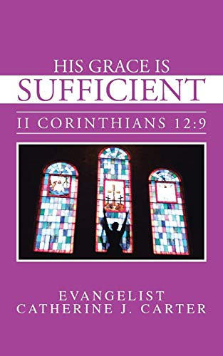 9781481763820: His Grace is Sufficient: II Corinthians 12:9