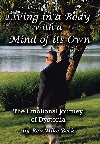 9781481765077: Living in a Body with a Mind of Its Own: The Emotional Journey of Dystonia